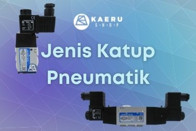 Beberapa Jenis Katup Pneumatik untuk Pneumatic Cylinder
