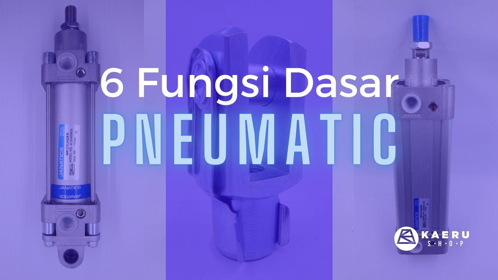 6 Kegunaan Pneumatic Secara Mendasar di Seluruh Industri