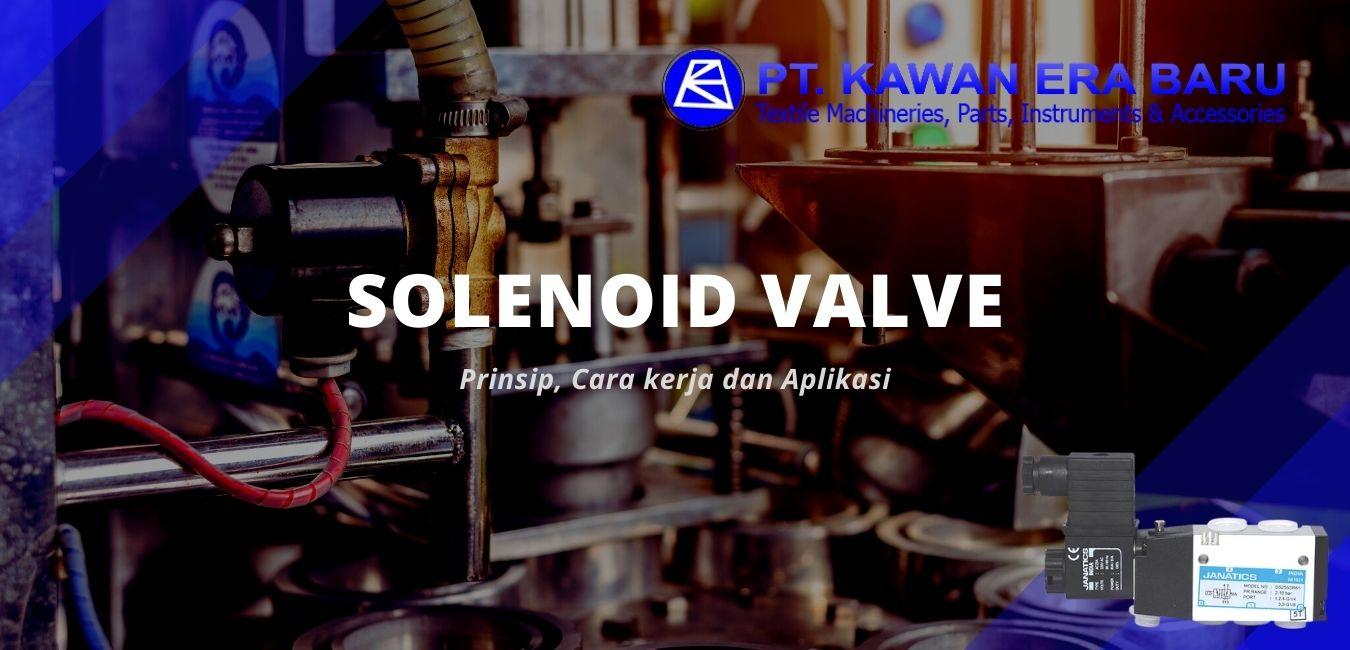 Cara Kerja Solenoid Valve dan Beberapa Contoh Aplikasinya